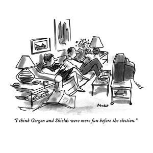 """I think Gergen and Shields were more fun before the election."" - New Yorker Cartoon by Frank Modell"