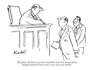 """If it please the Court, my client would like to let it be known he has al?"" - New Yorker Cartoon by Frank Modell"