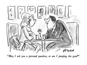 """May I ask you a personal question, or am I jumping the gun?"" - New Yorker Cartoon by Frank Modell"