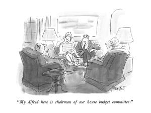 """My Alfred here is chairman of our house budget committee."" - New Yorker Cartoon by Frank Modell"