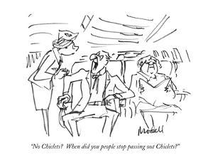 """No Chiclets?  When did you people stop passing out Chiclets?"" - New Yorker Cartoon by Frank Modell"