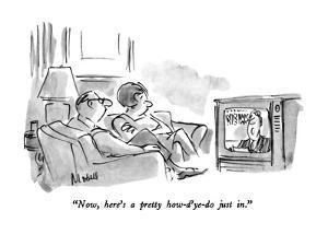 """Now, here's a pretty how-d'ye-do just in."" - New Yorker Cartoon by Frank Modell"
