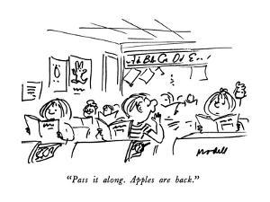 """Pass it along.  Apples are back."" - New Yorker Cartoon by Frank Modell"