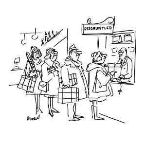 "People in store lined up in front of window with sign ""Disgruntled"". - New Yorker Cartoon by Frank Modell"