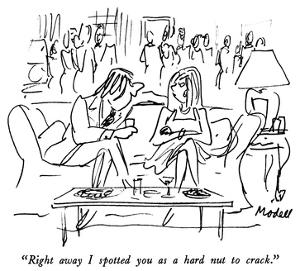 """Right away I spotted you as a hard nut to crack."" - New Yorker Cartoon by Frank Modell"
