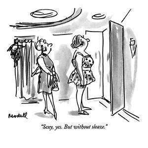 """Sexy, yes. But without sleaze."" - New Yorker Cartoon by Frank Modell"