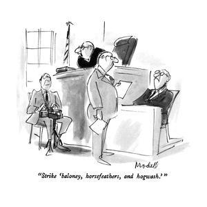 """Strike 'baloney, horsefeathers, and hogwash.' "" - New Yorker Cartoon by Frank Modell"