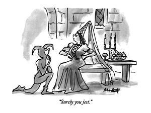 """Surely you jest."" - New Yorker Cartoon by Frank Modell"