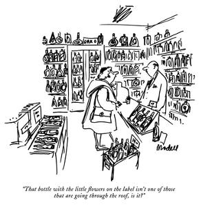 """That bottle with the little flowers on the label isn't one of those that …"" - New Yorker Cartoon by Frank Modell"
