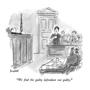"""We find the guilty defendant not guilty."" - New Yorker Cartoon by Frank Modell"