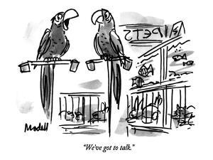 """We've got to talk."" - New Yorker Cartoon by Frank Modell"