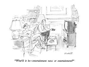 """What'll it be?entertainment news or entertainment?"" - New Yorker Cartoon by Frank Modell"