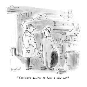 """You don't deserve to have a nice car."" - New Yorker Cartoon by Frank Modell"