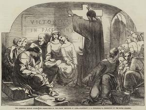 The Christian Church During the Persecution by the Pagan Emperors of Rome by Frederick Richard Pickersgill