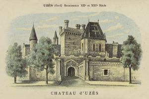 Chateau D'Uzes, Uzes, Gard by French School