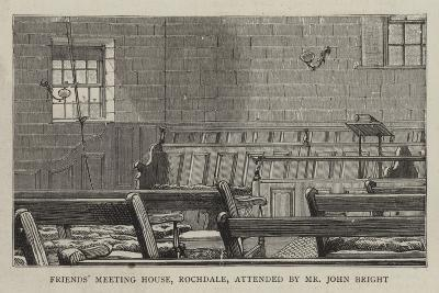 Friends' Meeting House, Rochdale, Attended by Mr John Bright--Giclee Print