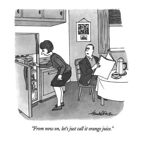 """From now on, let's just call it orange juice."" - New Yorker Cartoon-J.B. Handelsman-Premium Giclee Print"