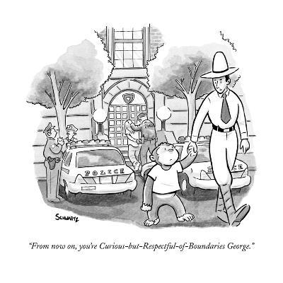 """From now on, you're Curious-but-Respectful-of-Boundaries George."" - New Yorker Cartoon-Benjamin Schwartz-Premium Giclee Print"