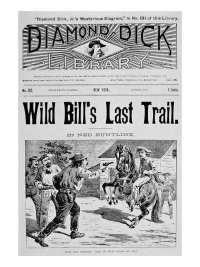 Front Cover of 'Wild Bill's Last Trail', a Ned Buntline 'Dime' Novel Featuring Wild Bill Hickok--Giclee Print