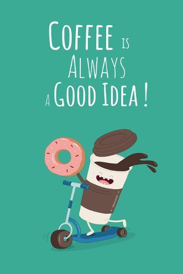 Funny Coffee with Donut on the Kick Scooter. A Poster with the Inscription Coffee is Always a Good- Serbinka-Art Print