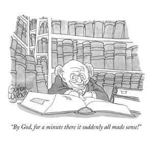 """By God, for a minute there it suddenly all made sense!"" - New Yorker Cartoon by Gahan Wilson"