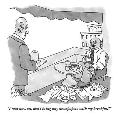 """From now on, don't bring any newspapers with my breakfast!"" - New Yorker Cartoon by Gahan Wilson"