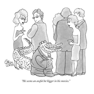 """""""He seems an awful lot bigger in his movies."""" - New Yorker Cartoon by Gahan Wilson"""