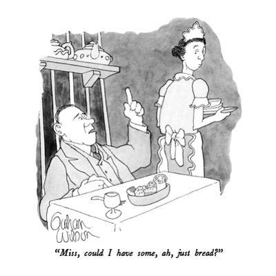 """Miss, could I have some, ah, just bread?"" - New Yorker Cartoon by Gahan Wilson"