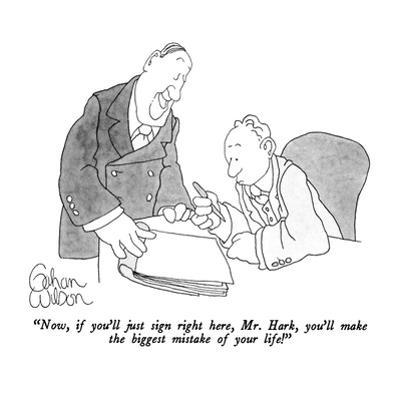 """Now, if you'll just sign right here, Mr. Hark, you'll make the biggest mi…"" - New Yorker Cartoon by Gahan Wilson"
