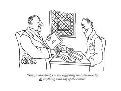 """Now, understand, I'm not suggesting that you actually do anything with an?"" - New Yorker Cartoon by Gahan Wilson"