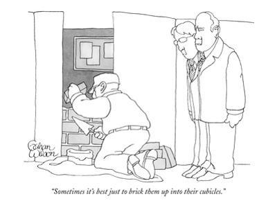 """Sometimes it's best just to brick them up into their cubicles."" - New Yorker Cartoon by Gahan Wilson"