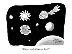 """""""Welcome to the Cirque du Soleil!"""" - New Yorker Cartoon by Gahan Wilson"""