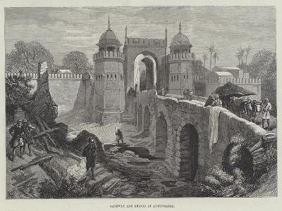 Gateway and Bridge at Aurungabad--Giclee Print