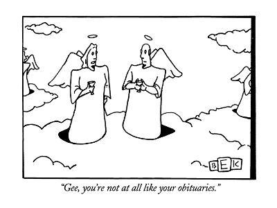 """""""Gee, you're not at all like your obituaries."""" - New Yorker Cartoon-Bruce Eric Kaplan-Premium Giclee Print"""