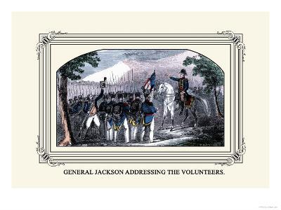 General Jackson Addressing the Volunteers-J. Downes-Art Print