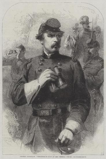 General M'Clellan, Commander-In-Chief of the Federal Forces--Giclee Print