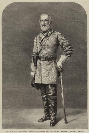 General Robert Edmund Lee, Commander-In-Chief of the Army of the Confederate States of America--Giclee Print