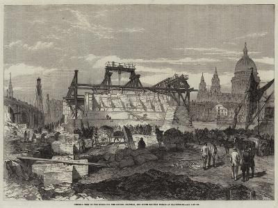General View of the Works for the London, Chatham, and Dover Railway Bridge at Blackfriars--Giclee Print
