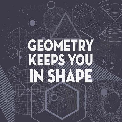 Geometry Keeps You In Shape Dark Pattern-Color Me Happy-Art Print