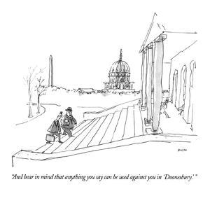 """""""And bear in mind that anything you say can be used against you in 'Doones?"""" - New Yorker Cartoon by George Booth"""