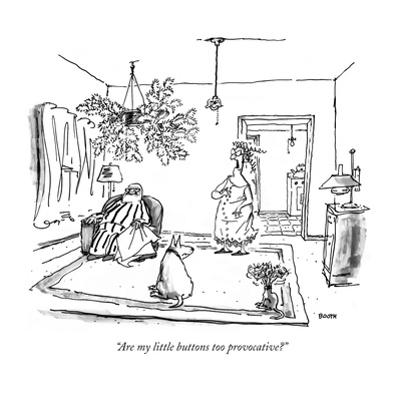 """""""Are my little buttons too provocative?"""" - New Yorker Cartoon by George Booth"""