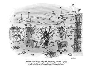 """Artificial coloring, artificial flavoring, artificial glop, artificial sl?"" - New Yorker Cartoon by George Booth"
