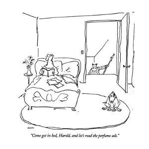 """Come get in bed, Harold, and let's read the perfume ads."" - New Yorker Cartoon by George Booth"