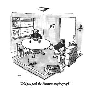 """Did you pack the Vermont maple syrup?"" - New Yorker Cartoon by George Booth"
