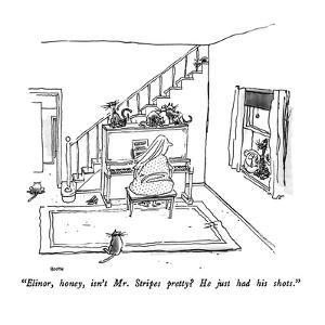 """Elinor, honey, isn't Mr. Stripes pretty?  He just had his shots."" - New Yorker Cartoon by George Booth"