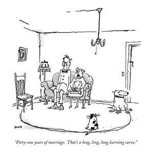 """Forty-one years of marriage.  That's a long,  long, long learning curve."" - New Yorker Cartoon by George Booth"
