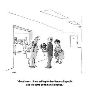 """Good news!  She's asking for her Banana Republic and Williams-Sonoma cata?"" - New Yorker Cartoon by George Booth"
