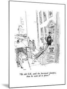 """""""He did O.K. until the hot-towel shampoo, then he went all to pieces."""" - New Yorker Cartoon by George Booth"""