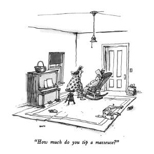 """""""How much do you tip a masseuse?"""" - New Yorker Cartoon by George Booth"""