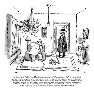 """I am going to SoHo. My doshas are all out of balance. Well, my kapha is h…"" - New Yorker Cartoon"